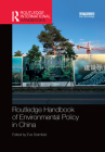 Routledge Handbook of Environmental Policy in China (Routledge International Handbooks) Cover Image