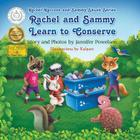 Rachel and Sammy Learn to Conserve (Rachel Raccoon and Sammy Skunk #4) Cover Image