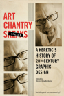 Art Chantry Speaks: A Heretic's History of 20th Century Graphic Design Cover Image