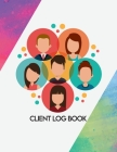 Client Tracking Book: Client Information Book - Customer Appointment Management System - Customer Profile Book - Appointment Book - Client P Cover Image