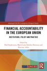 Financial Accountability in the European Union: Institutions, Policy and Practice (Routledge/UACES Contemporary European Studies #1) Cover Image