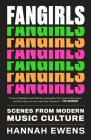 Fangirls: Scenes from Modern Music Culture (American Music) Cover Image