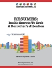 Resumes: Inside Secrets To Grab A Recruiter's Attention: Pounding Pavement 101 Cover Image