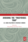 Avoiding the 'thucydides Trap': U.S.-China Relations in Strategic Domains (China Perspectives) Cover Image