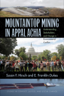Mountaintop Mining in Appalachia: Understanding Stakeholders and Change in Environmental Conflict (Stud in Conflict, Justice, & Soc Change) Cover Image