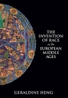The Invention of Race in the European Middle Ages Cover Image