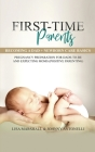 First-Time Parents Box Set: Becoming a Dad + Newborn Care Basics - Pregnancy Preparation for Dads-to-Be and Expecting Moms (Positive Parenting #6) Cover Image