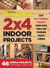 The Family Handyman 2 X 4 Indoor Projects: Simple Projects Anyone Can Do Cover Image