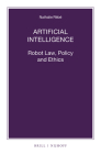 Artificial Intelligence: Robot Law, Policy and Ethics (Nijhoff Law Specials #102) Cover Image