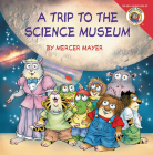 Little Critter: My Trip to the Science Museum Cover Image