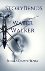 Story Bends: Water Walker Cover Image