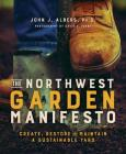 The Northwest Garden Manifesto: Create, Restore and Maintain a Sustainable Yard Cover Image