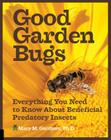 Good Garden Bugs: Everything You Need to Know about Beneficial Predatory Insects Cover Image