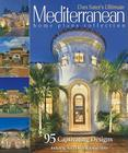 Dan Sater's Ultimate Mediterranean Home Plans Collection: 95 Captivating Designs Including Tuscan & Andalusian Styles Cover Image