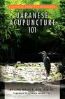 Japanese Acupuncture 101 Cover Image