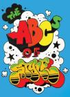 The ABCs of Style: A Graffiti Alphabet Cover Image