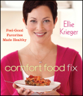 Comfort Food Fix: Feel-Good Favorites Made Healthy Cover Image