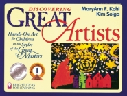 Discovering Great Artists: Hands-On Art for Children in the Styles of the Great Masters (Bright Ideas for Learning) Cover Image