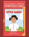 You Can Make It Through Foster Care: Foster Care Journal Cover Image