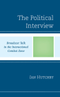 The Political Interview: Broadcast Talk in the Interactional Combat Zone Cover Image