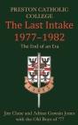 Preston Catholic College, The Last Intake 1977-1982 Cover Image