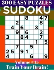 Sudoku: 300 Easy Puzzles Volume 45 - Train Your Brain! Cover Image