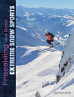 Freeskiing and Other Extreme Snow Sports Cover Image