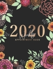 2020 Weekly Appointment Book: Floral Design Cover - Weekly & Monthly Appointment Planner - Organizer Dated Agenda Calendar Academic - Daily/Hourly S Cover Image