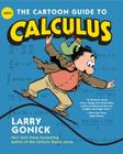 The Cartoon Guide to Calculus (Cartoon Guide Series) Cover Image
