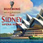 The Sydney Opera House (Building on a Dream) Cover Image