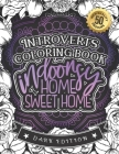 Introverts Coloring Book: Indoorsy Home Sweathome: (Dark Edition): A Hilarious Fun Colouring Gift Book For Adults Relaxation With Funny Sarcasti Cover Image
