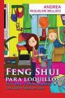 Feng Shui para Loquillos: Para chicas y chicos ocupados con casas y vidas en caos Cover Image