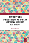 Diversity and Philanthropy at African American Museums: Black Renaissance (Routledge Research in Museum Studies) Cover Image