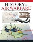 History of Air Warfare: From World War I to the Present Day Cover Image