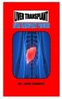 Liver Transplant: Liver Transplant Process Cover Image