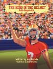 The Hero in the Helmet: Colin Kaepernick Cover Image