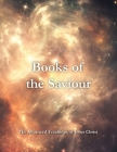 Books of the Saviour: The Advanced Teachings of Jesus Christ Cover Image