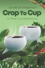 Crop to Cup: Conversations over Coffee Cover Image
