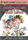 Valentine's Day from the Black Lagoon (Black Lagoon Adventures (Pb) #8) Cover Image