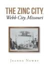 The Zinc City, Webb City, Missouri Cover Image