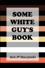 Some White Guy's Book Cover Image