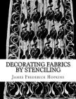Decorating Fabrics by Stenciling: Five Simple Lessons in Fabric Stenciling Cover Image
