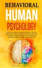 Behavioral Human Psychology: Learn more about behavioral theories, and how psychology programs explore the human mind and provide an understanding Cover Image