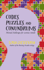 Codes, Puzzles and Conundrums: Mental Challenges for Curious Minds Cover Image