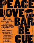 Peace, Love & Barbecue: Recipes, Secrets, Tall Tales, and Outright Lies from the Legends of Barbecue: A Cookbook Cover Image