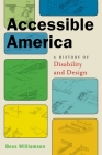 Accessible America: A History of Disability and Design (Crip) Cover Image