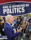 Bias in Reporting on Politics Cover Image