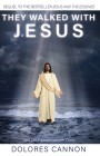 They Walked with Jesus: Past Life Experiences with Christ Cover Image