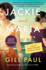 Jackie and Maria: A Novel of Jackie Kennedy & Maria Callas Cover Image