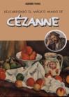 Descubriendo el mágico mundo de Cézanne (El mágico mundo de…) Cover Image